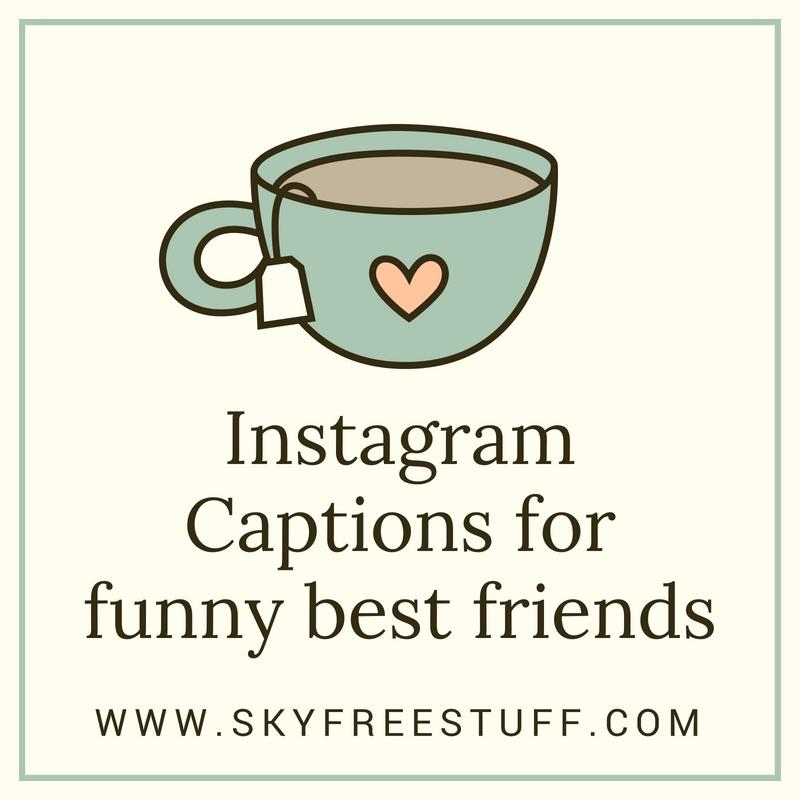 Instagram Captions for funny best friends Instagram