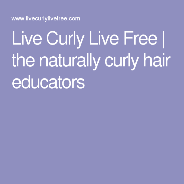Live Curly Live Free | the naturally curly hair educators