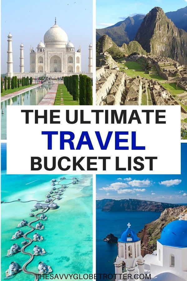 100 Things to Do Before You Die – The Ultimate Travel Bucket List | Ultimate travel, Worldwide trave
