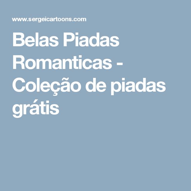 Belas Piadas Romanticas - Coleção de piadas grátis