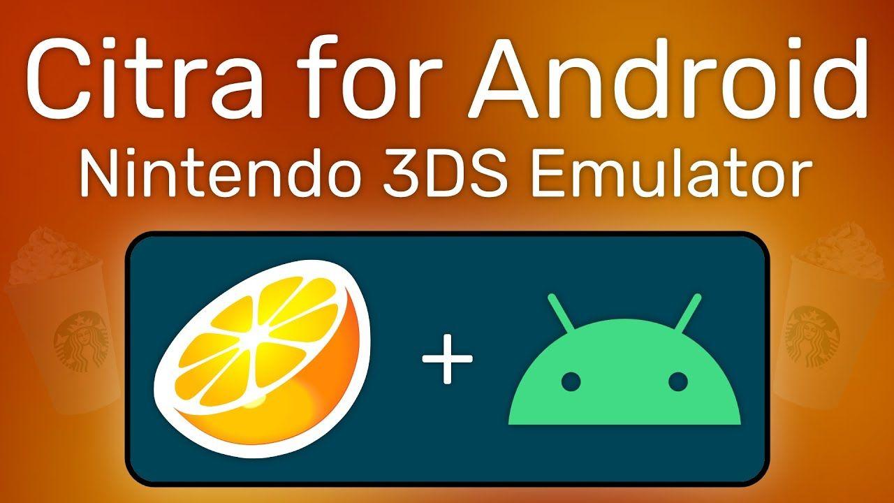 Citra Fur Android Ein Nintendo 3ds Emulator Fur Smartphones Nintendo 3ds Nintendo 3ds Games Nintendo