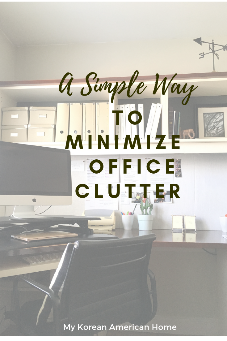 A Simple Way To Minimize Office Clutter Home Office Organization Clean Office Clutter