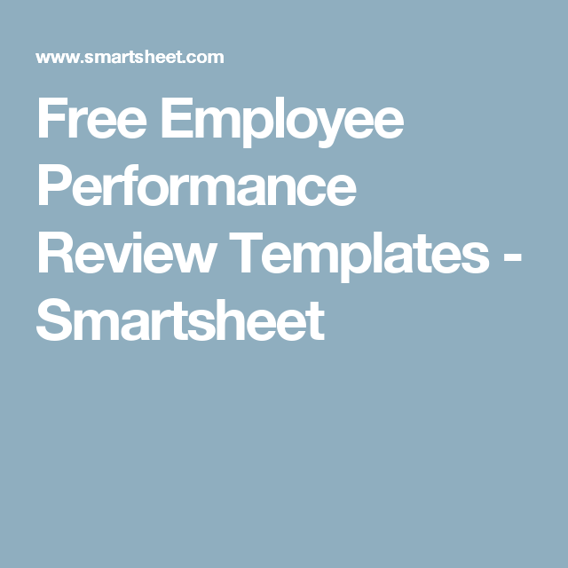 Free Performance Review Templates Free Employee Performance Review Templates  Smartsheet  Leadership .