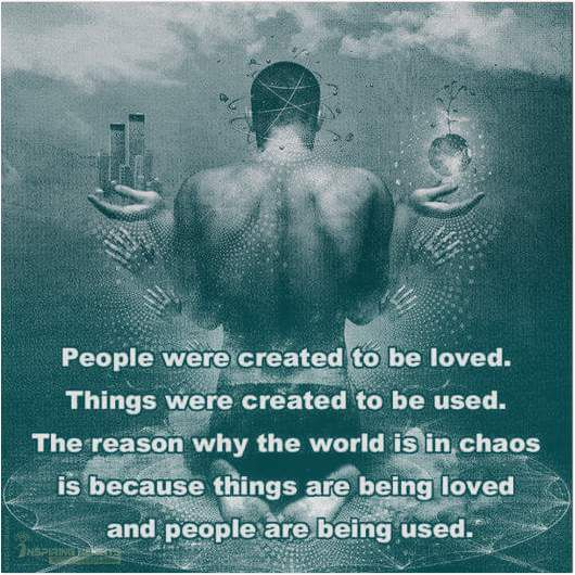 People were created to be loved..