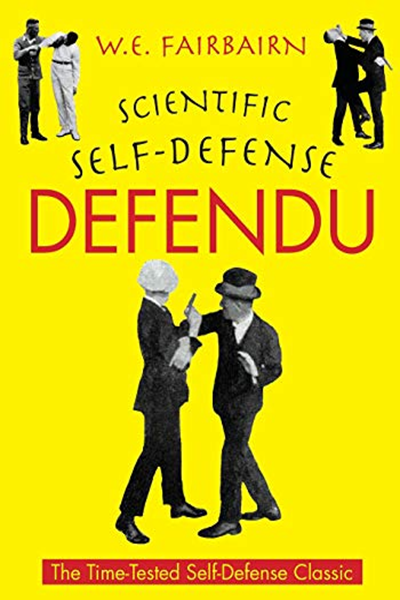 Defendu By W E Fairbairn Echo Point Books Media Health Books Books Self Defense Techniques