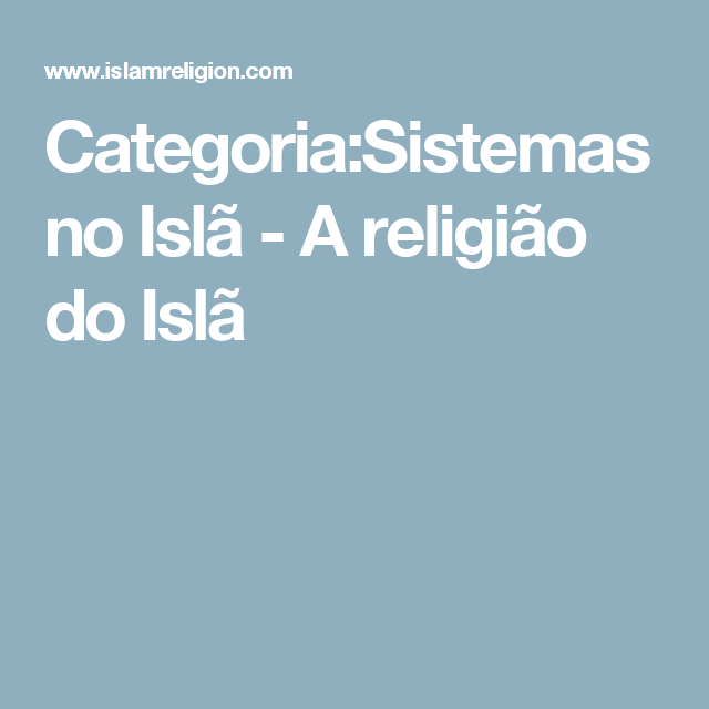 Categoria:Sistemas no Islã - A religião do Islã