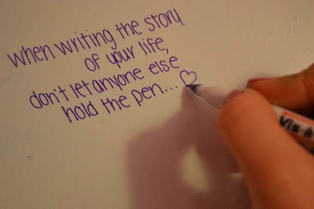 Ao Escrever A Historia Da Sua Vida Nao Deixe Ninguem Segurar A