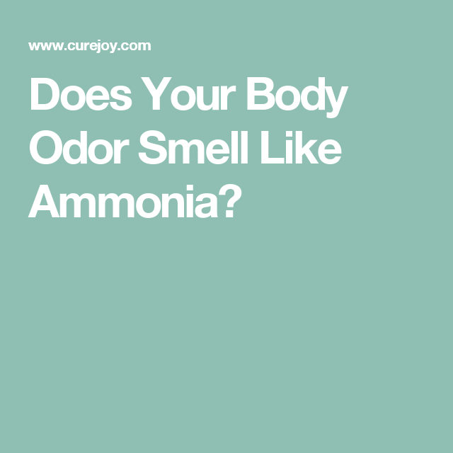 How To Get Rid Of Ammonia Smell From Body