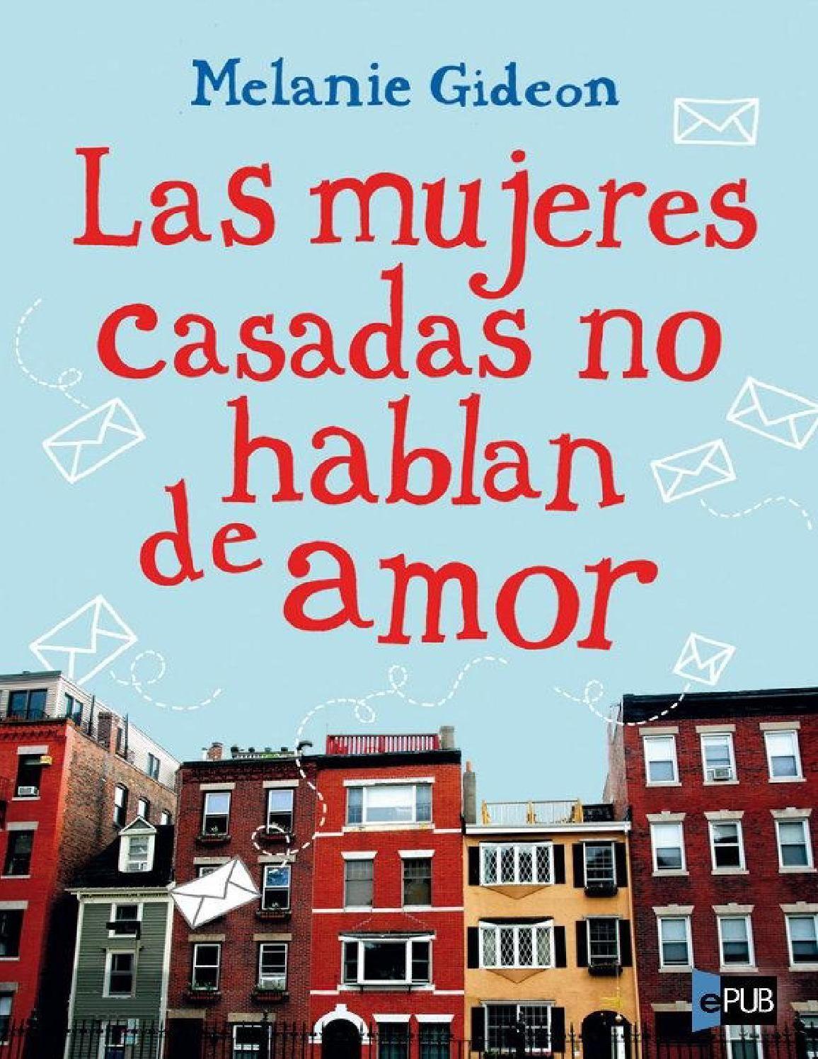 Las Mujeres Casadas No Hablan De Amor Melanie Gideon Frases Para