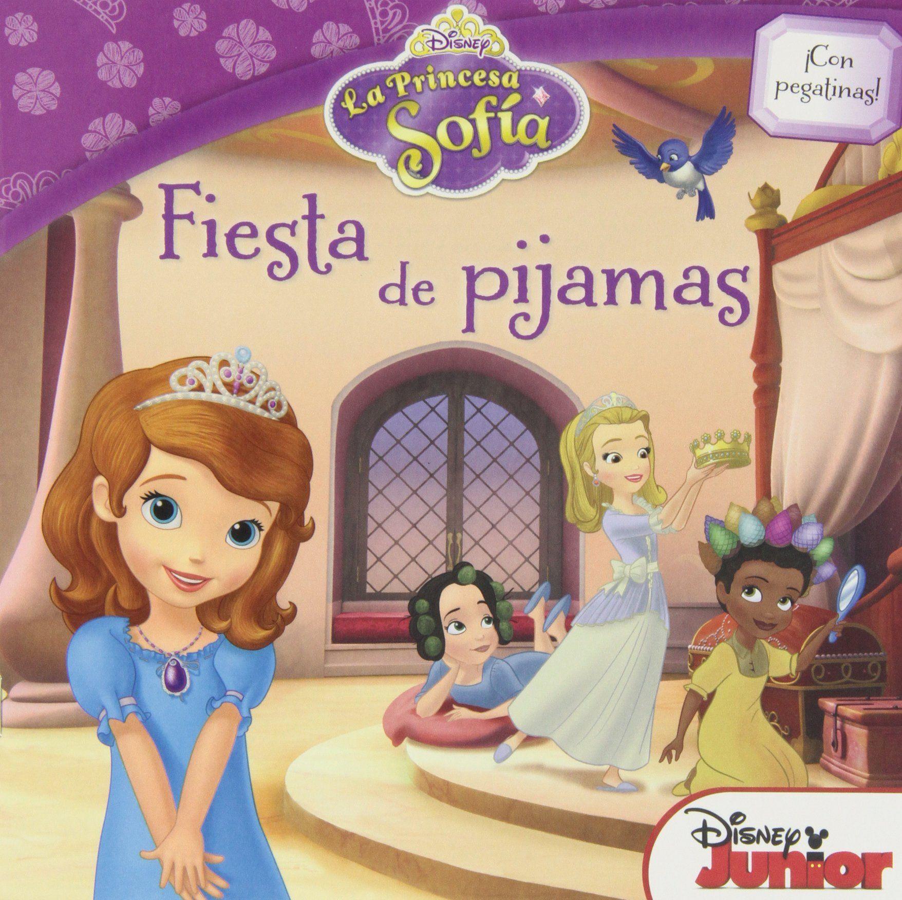 La Princesa Sofía Cuento Fiesta De Pijamas Disney Princesa Sofía Amazon Es Disney Editorial Planeta S Princesa Sofía Sofia La Primera Fiesta De Pijamas