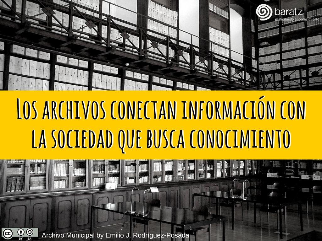 Los archivos conectan información con la sociedad que busca conocimiento
