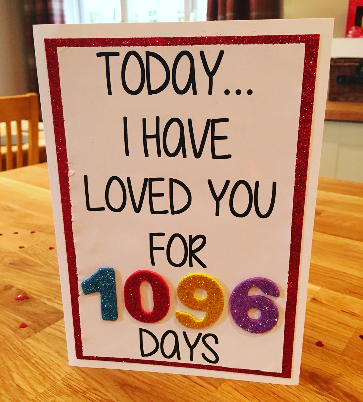 3 year anniversary card. today i have loved you for 1096 days x