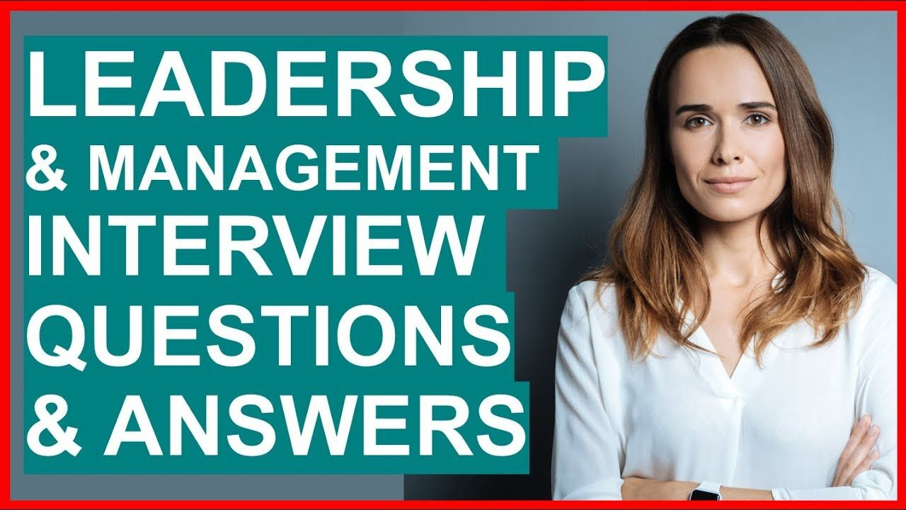 LEADERSHIP & MANAGEMENT INTERVIEW Questions And Answers ...