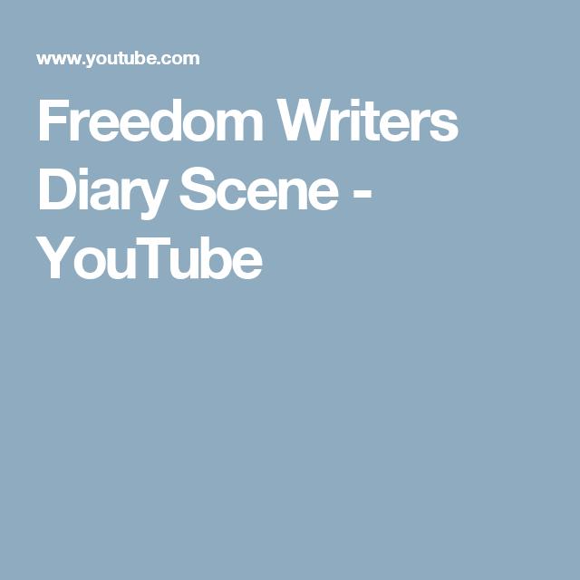 Freedom Writers Diary Scene Youtube Freedom Writers Writer Freedom