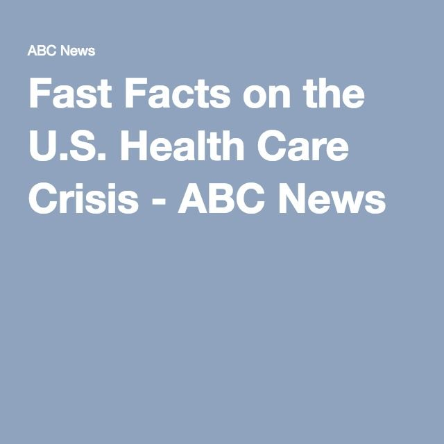 Fast Facts on the U.S. Health Care Crisis - ABC News