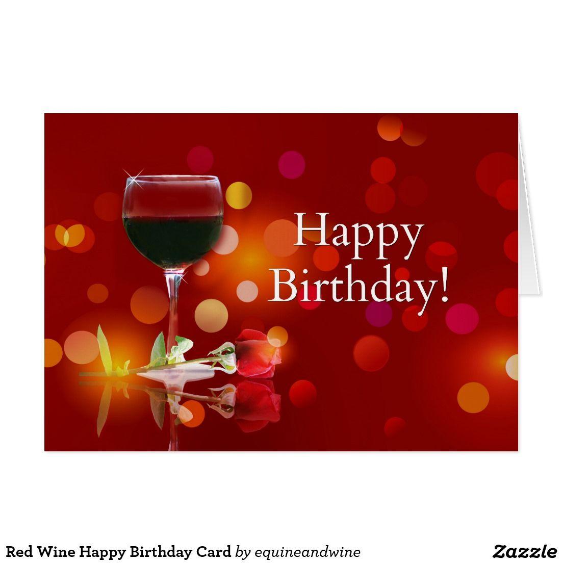 Red Wine Happy Birthday Card Zazzle Com In 2020 Happy Birthday Wine Happy Birthday Wine Images Happy Birthday Cards