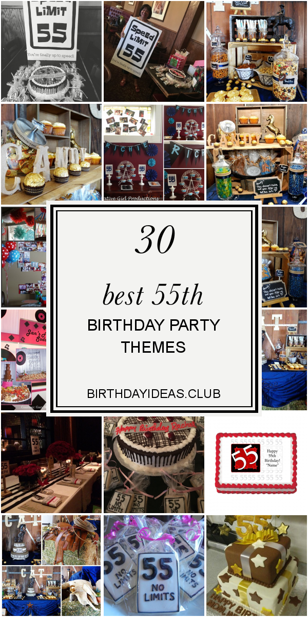 30 Best 55th Birthday Party Themes Birthday Party Ideas Birthday Cake Card And Invitation Id 55th Birthday Party Ideas 55th Birthday Birthday Ideas For Her