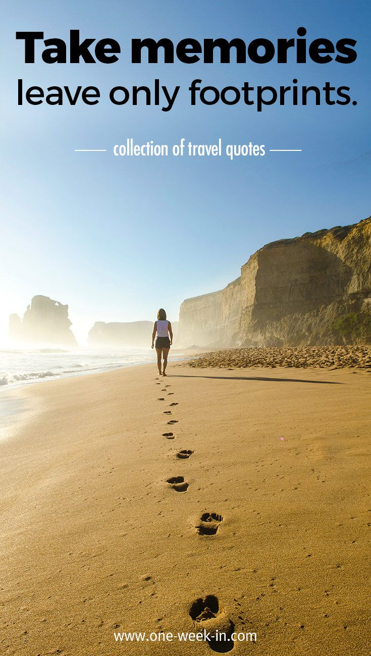 Inspirational travel quotes take memories leave only