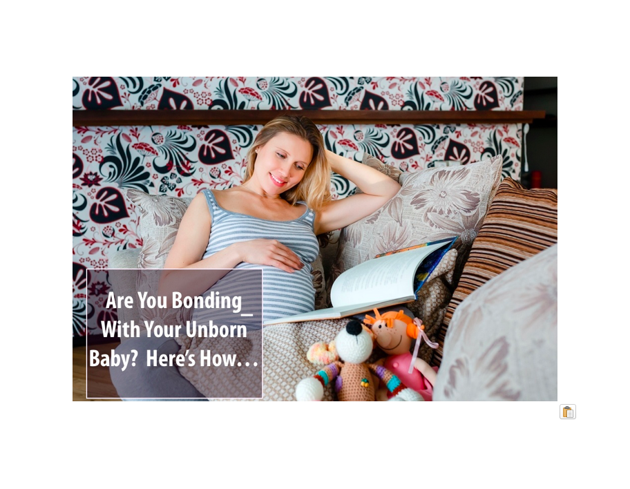 Are You Bonding With Your Unborn Baby? Here's How ...