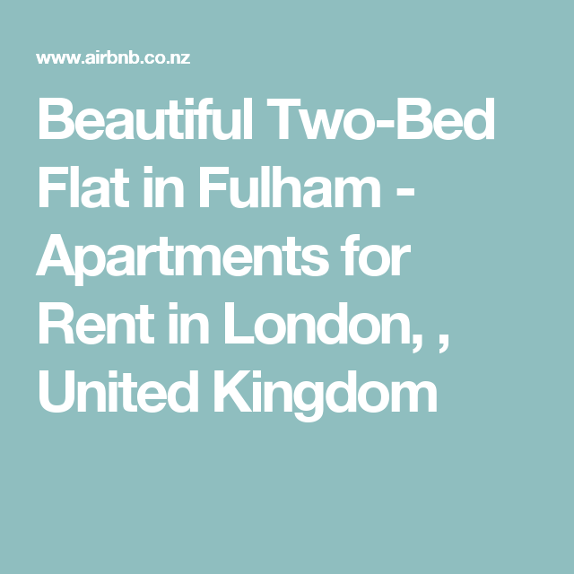 Two Bedroom Apartments London: Beautiful Two-Bed Flat In Fulham