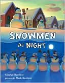 SNOWMEN AT NIGHT by Caralyn Buehner, illustrated by Mark Buehner. You may never have wondered what snowmen do at night, but once you find out you'll never look at them the same! Be sure to look for the hidden images on each page!