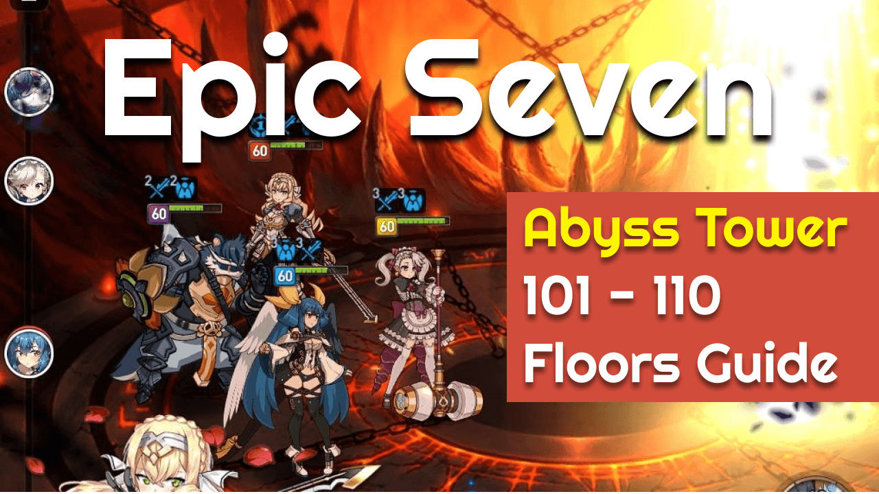 Epic Seven Abyss Tower 101 110 Floors Guide In 2020 Epic Seventh Guide