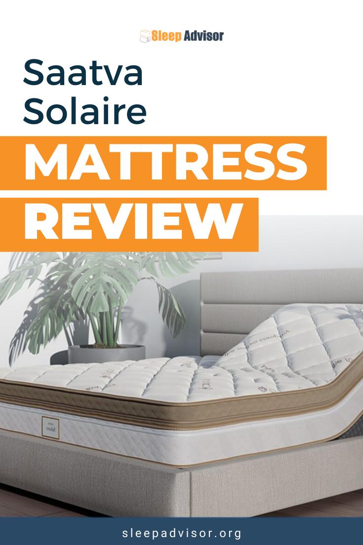 Saatva Solaire Mattress Review For 2021 Sleep Advisor Mattresses Reviews Mattress Healthy Sleep