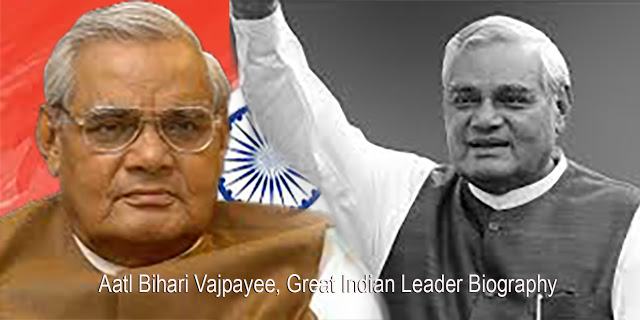 Aatl Bihari Vajpayee,The Great Indian Leader Biography