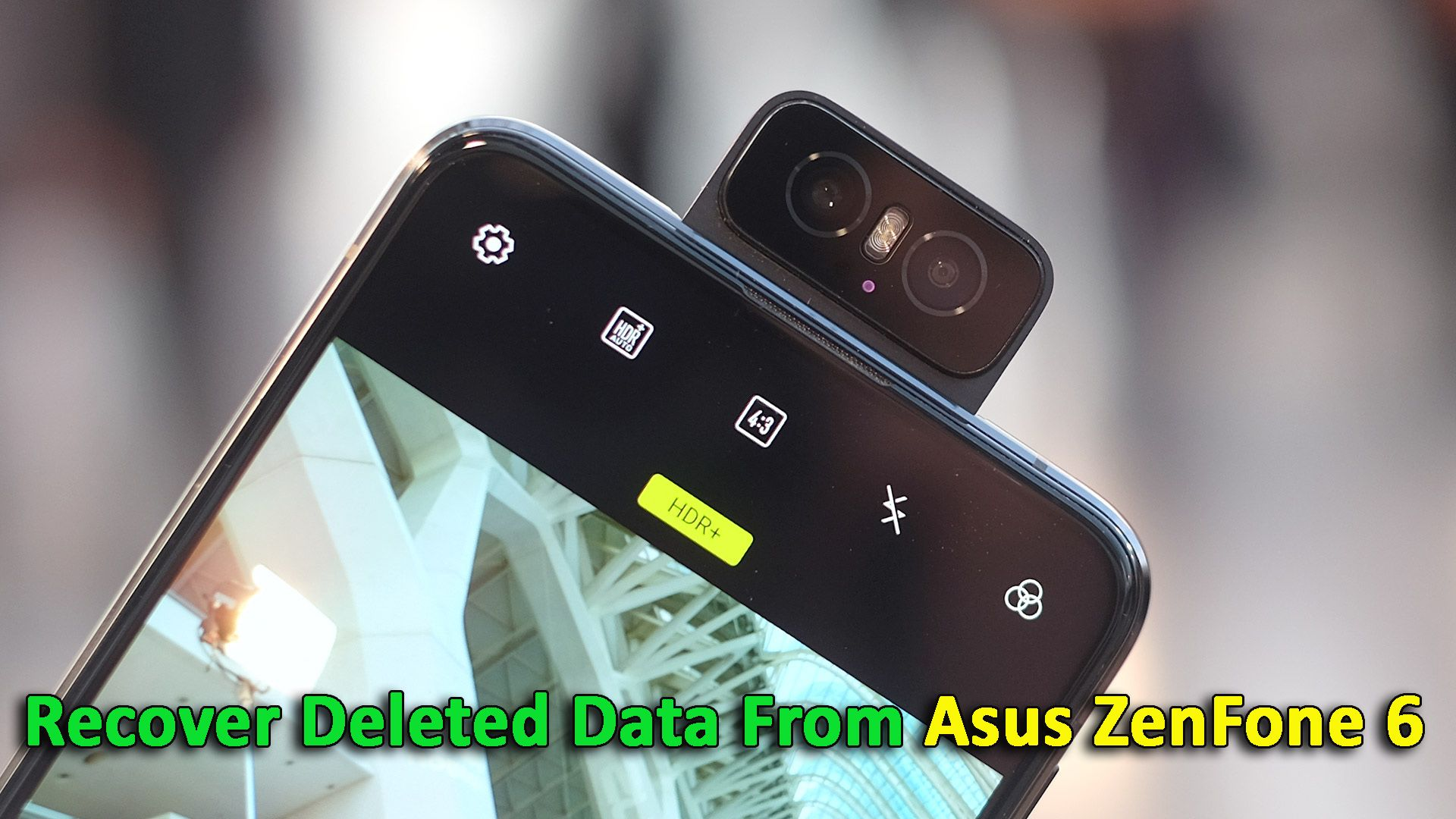 4 Ways To Recover Deleted Data From Asus Zenfone 6 With Images
