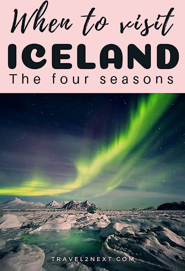 Photo of The Best Time To Visit Iceland – The Four Seasons