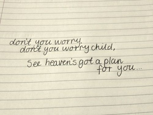 Don T You Worry Don T You Worry Child See Heaven S Got A Plan For You Song Lyric Tattoos Favorite Lyrics Lyric Tattoos