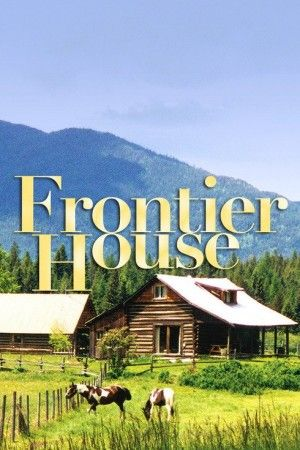 Watch Frontier House Online   Full Length Episodes. The ...