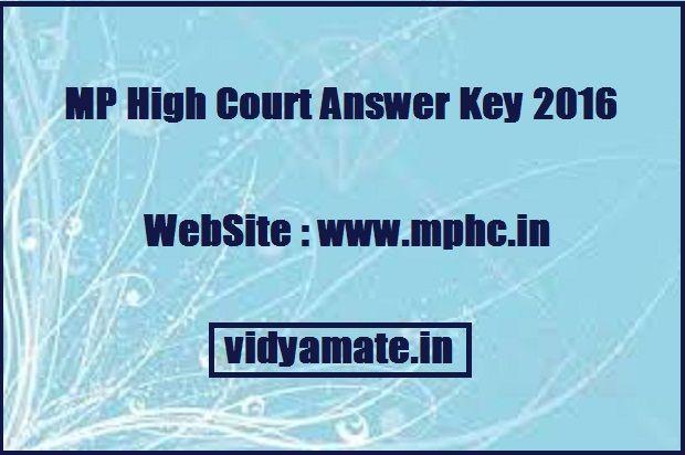 http://vidyamate.in/answer-key/mp-high-court-answer-key-2016/