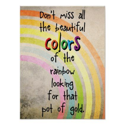 Colors Of The Rainbow Pots Of Gold Cute Quote Poster Zazzle Com Quote Posters Rainbow Quote Cute Quotes