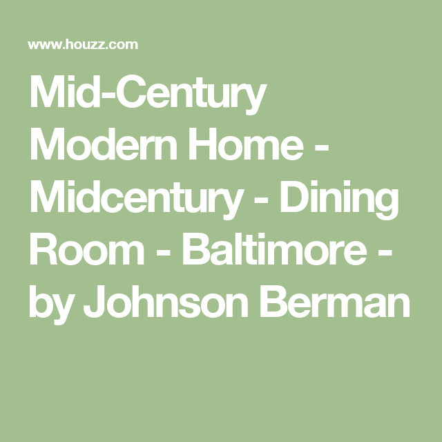 Mid Century Modern Home   Midcentury   Dining Room   Baltimore   by Johnson  Berman. Mid Century Modern Home   Midcentury   Dining Room   Baltimore
