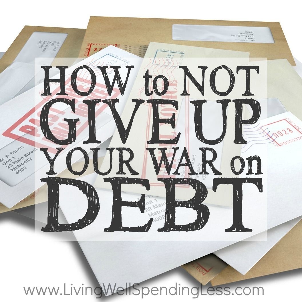 How To Not Give Up Your War On Debt