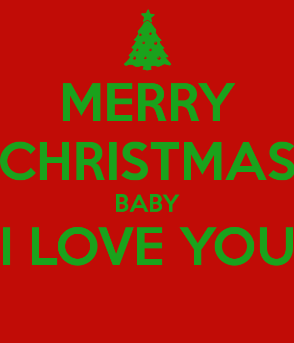 merry-christmas-baby-i-love-you-.jpg (600×700) | Love Is ...
