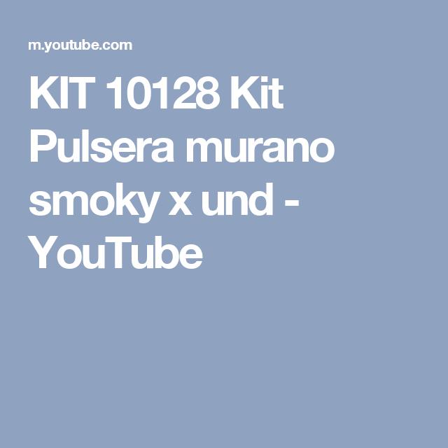 KIT 10128 Kit Pulsera murano smoky x und - YouTube