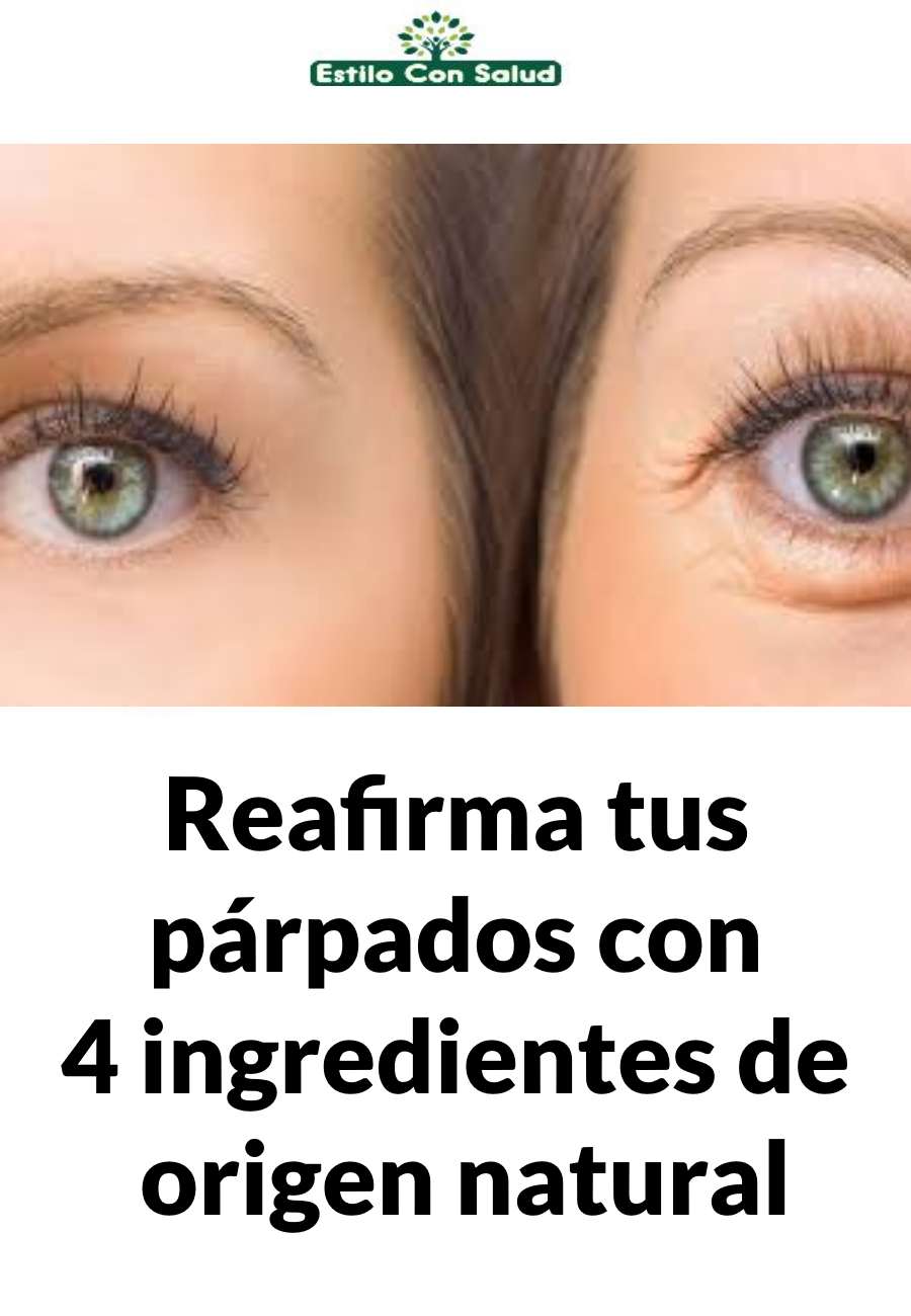Reafirma Tus Párpados Con 4 Ingredientes De Origen Natural Beauty Hair Beauty Hair