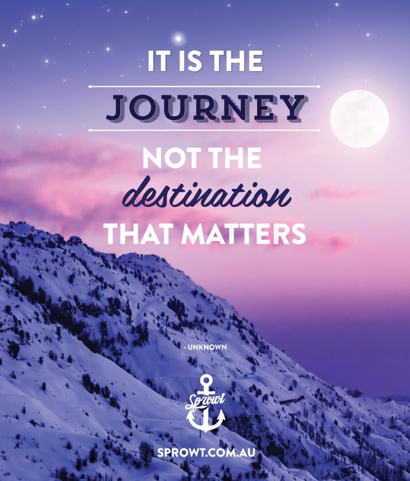 It Is The Journey Not The Destination That Mattersdeed