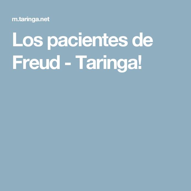 Los pacientes de Freud - Taringa!