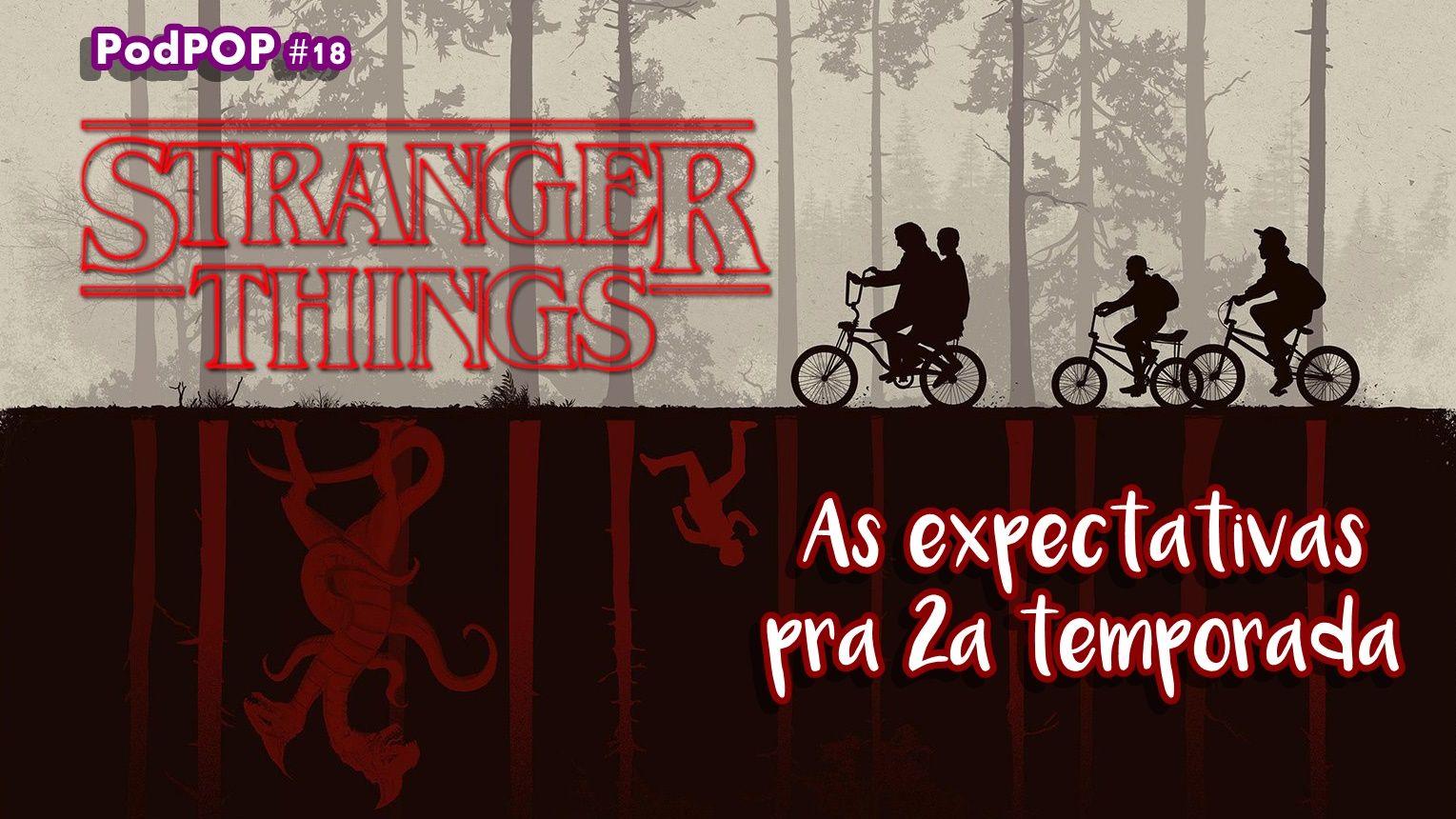 O Que Esperar Da Segunda Temporada De Stranger Things Temporadas