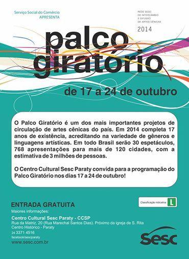 Palco Giratório 2014 no Centro Cultural Sesc Paraty - DN de 17 a 24 de outubro as Artes Cênicas vão invadir Paraty com o projeto Palco Giratório.  Veja a agenda e programe-se!  #SescParaty #CasaSescParaty #ArtesCênicas #PalcoGiratório #arte #cultura #turismo #Paraty #PousadaDoCareca
