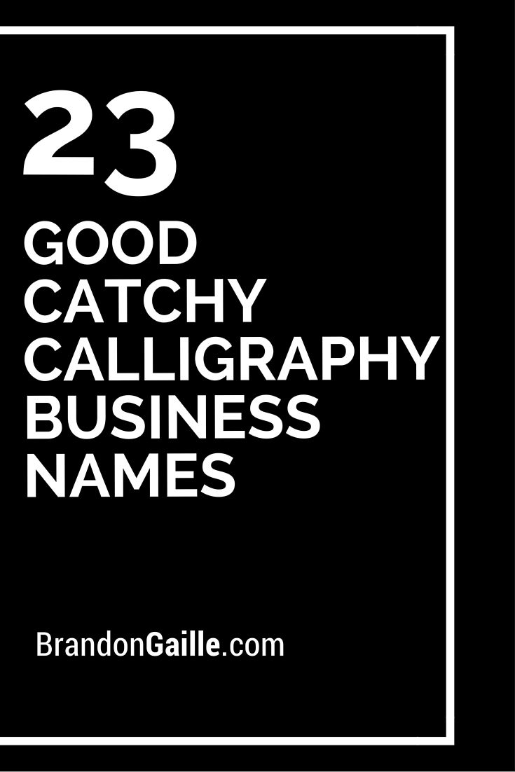 250 Good Catchy Calligraphy Business Names Food Cart Business Business Names Cute Business Names