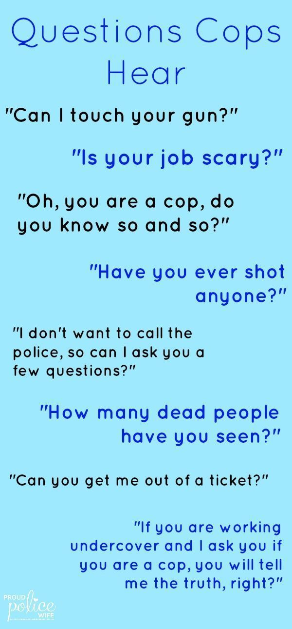 Questions To Ask A Police Officer