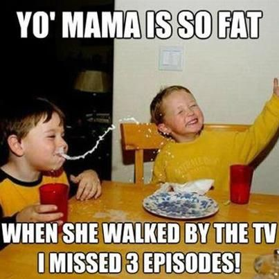 Hilarious Mama Jokes Yo Momma Jokes Your Mama Jokes