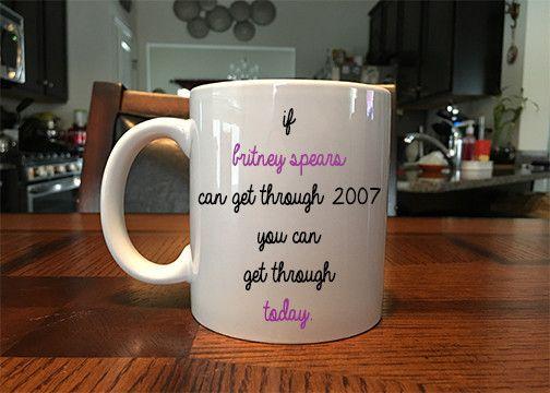 Britney Spears Positive Message Funny Coffee Mug Ceramic