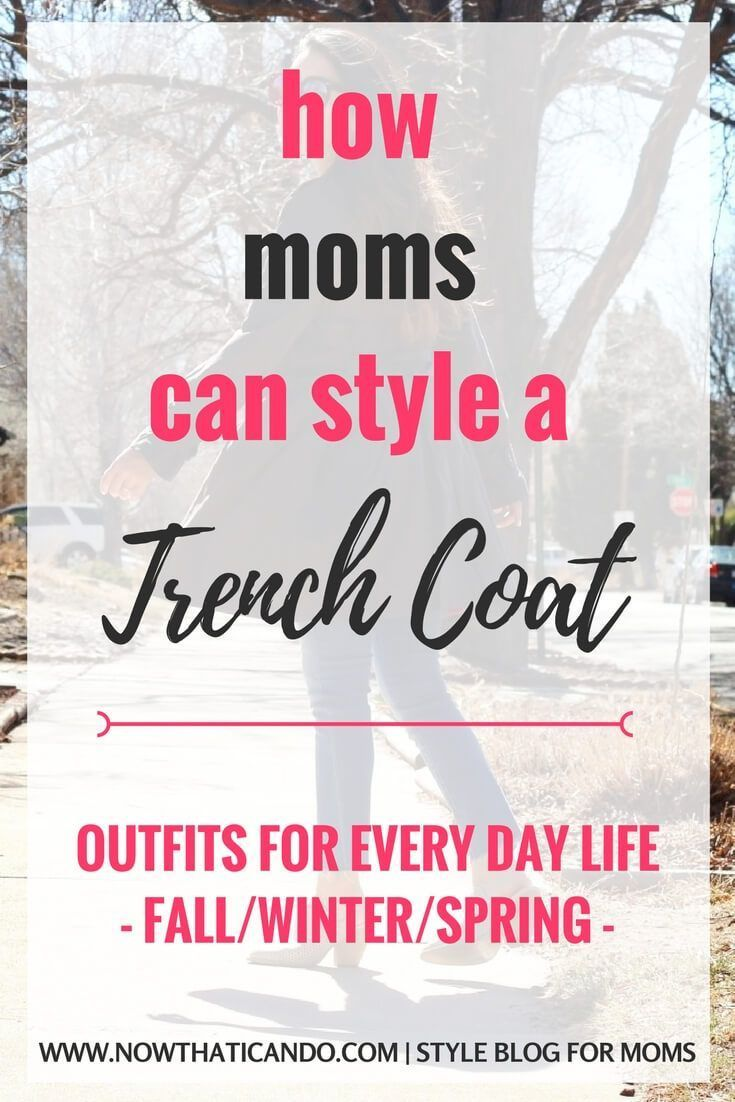 Trench coats are one of the most #classic #outerwear styles out there. Need some inspiration how to #style your trench coat in a #trendy #fashion? This blog definitely inspires me to utilize clothing pieces I already have in new ways!  #tips  #momlife #mom #outfits # ideas #easy #clothes #tricks