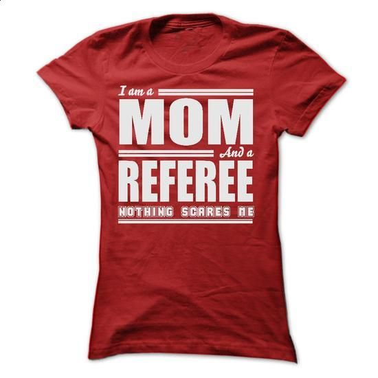 I AM A MOM AND A REFEREE SHIRTS - #black tee #sweater storage. BUY NOW => https://www.sunfrog.com/LifeStyle/I-AM-A-MOM-AND-A-REFEREE-SHIRTS-Ladies.html?68278