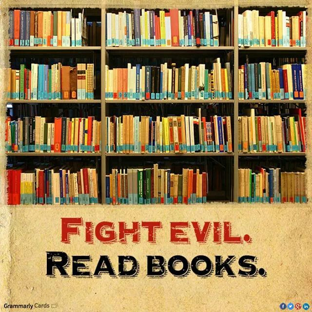 """Love this: """"Fight evil. Read books."""""""
